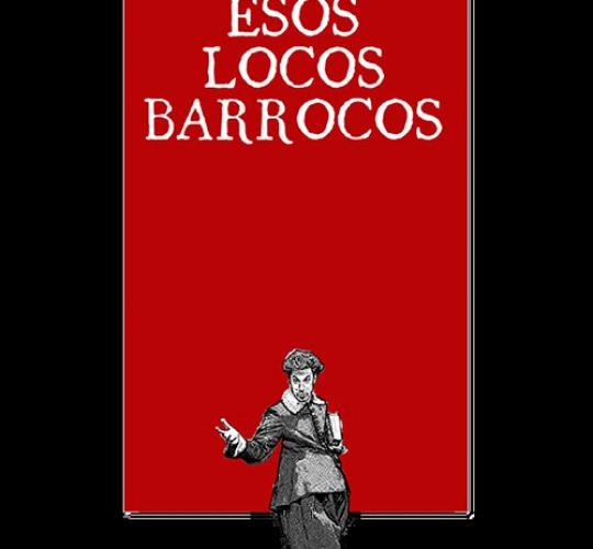 Esos locos barrocos – Ron Lalá