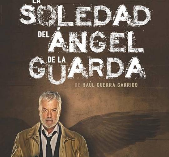 OTOÑO DE 2019 La soledad del ángel de la guarda – K.PRODUCCIONES