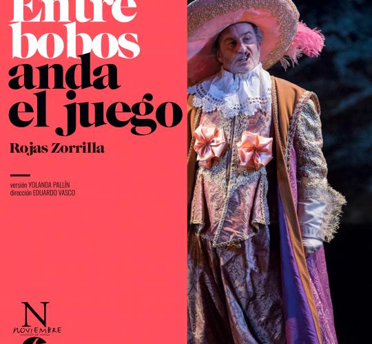4. Entre bobos anda el juego – CNTC + Noviembre Compañía de Teatro