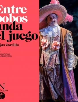 (2018) Entre bobos anda el juego – CNTC y Noviembre Compañía de Teatro
