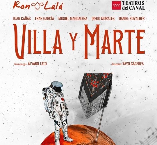 VILLA Y MARTE – TEATROS DEL CANAL Y RON LALÁ